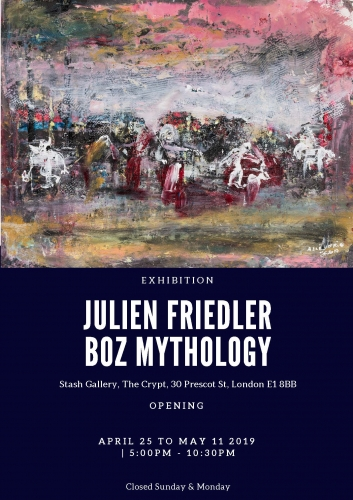 Julien Friedler, Boz, Mythology, Art, Exhibition,